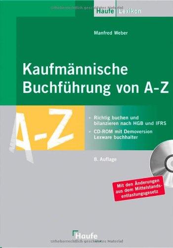 9783448080063: Kaufmännische Buchführung von A - Z: Richtig buchen und bilanzieren nach HGB und IFRS. Mit Sonderteil zur Mehrwertsteuererhöhung