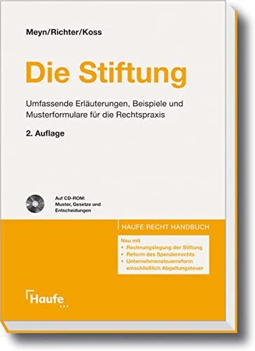 9783448080278: Die Stiftung: Umfassende Erläuterungen, Beispiele und Musterformulare für die Rechtspraxis