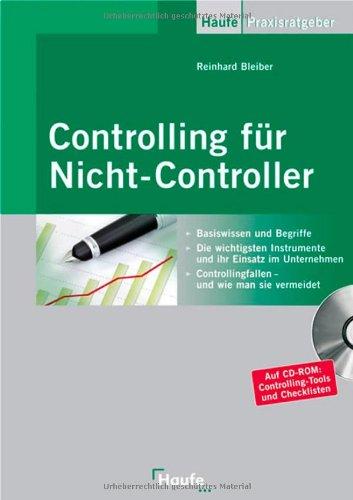 9783448080469: Controlling für Nicht-Controller: Basiswissen und Begriffe. Die wichtigsten Instrumente und ihr Einsatz im Unternehmen. Controllingfallen - und wie man sie vermeidet