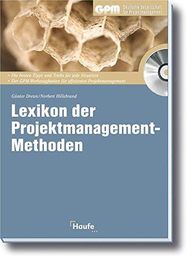 9783448080520: Lexikon der Projektmanagement-Methoden: Die wichtigsten Methoden im Projektmanagement-Life-Cycle