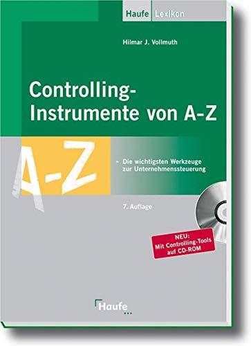 9783448087062: Controllinginstrumente von A - Z: Die wichtigsten Werkzeuge zur Unternehmenssteuerung. Einsetzbar in allen Bereichen: Einkauf, Produktion, Marketing, Verkauf und Personalwesen