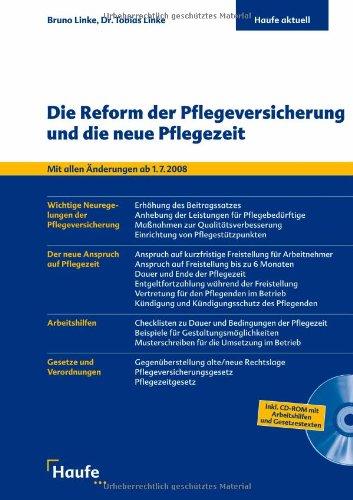 9783448090567: Die Reform der Pflegeversicherung und die neue Pflegezeit/ Mit CD-ROM: Mit allen Änderungen ab 1.7.2008. Wichtige Neuregelungen der ... Arbeitshilfen. Gesetze und Verordnungen
