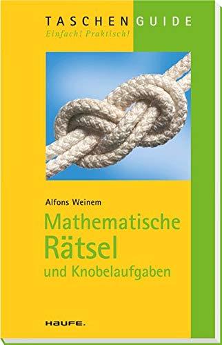 Mathematische Rätsel und Knobelaufgaben: Weinem, Alfons