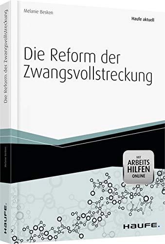9783448099447: Die Reform der Zwangsvollstreckung - aktuell mit Arbeitshilfen online