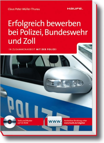 9783448101355: Erfolgreich bewerben bei Polizei, Bundeswehr und Zoll: In Zusammenarbeit mit der Polizei