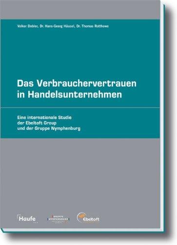 9783448102420: Das Verbrauchervertrauen in Handelsunternehmen: Eine internationale Studie der Ebeltoft Group und der Gruppe Nymphenburg