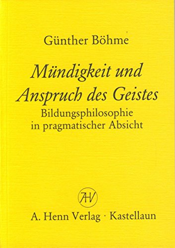 9783450019228: Mundigkeit und Anspruch des Geistes: Bildungsphilosophie in pragmatischer Absicht