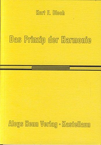 Das Prinzip der Harmonie: F. Bloch, Kurt: