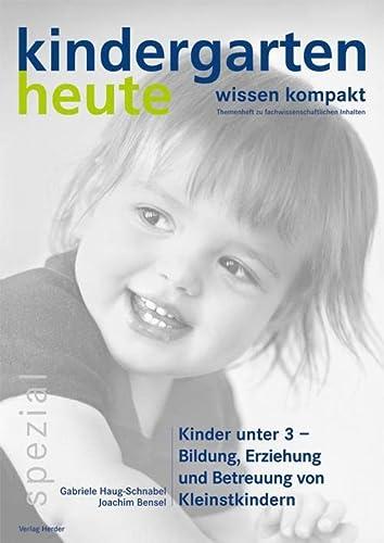 9783451001062: Kindergarten heute. Kinder unter 3 - Bildung, Erziehung und Betreuung von Kleinstkindern