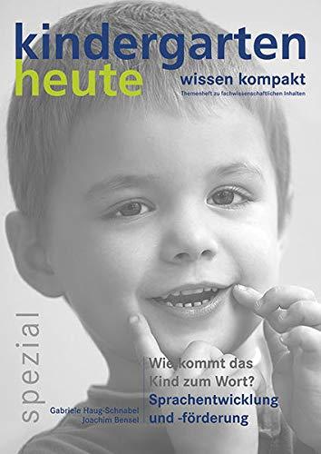 9783451001383: Wie kommt das Kind zum Wort - Sprachentwicklung: kindergarten heute spezial