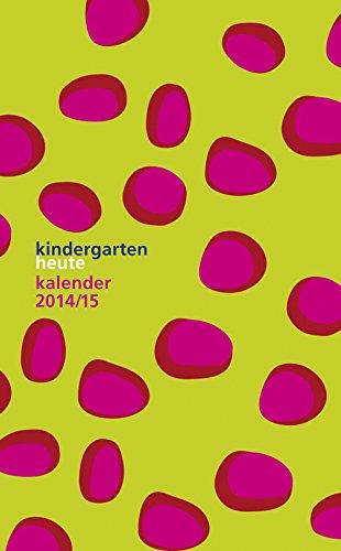 9783451001680: kindergarten heute kalender 2014/15: Der tägliche Begleiter für pädagogische Fachkräfte