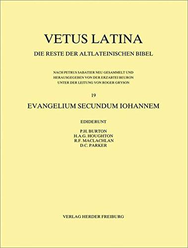 Evangelium secundum Iohannem (Vetus Latina: Die Reste der altlateinischen Bibel 19). Fascicle 2: Jo...