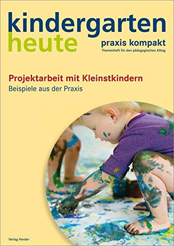 Praxis kompakt - Projektarbeit mit Kindern unter drei: Monika Klages