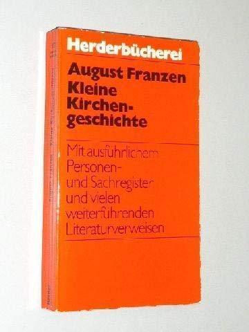 Kleine Kirchengeschichte (Herderbucherei ; Bd. 237) (German: Franzen, August