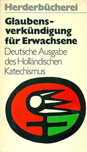 9783451018824: Glaubensverkündigung für Erwachsene.. Deutsche Ausgabe des Holländischen Katechismus.