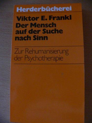 Der Mensch auf der Suche nach Sinn: Zur Rehumanisierung der Psychotherapie