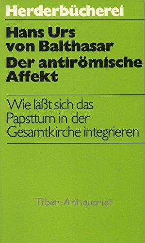 Der antirömische Affekt (3451019922) by HANS URS VON BALTHASAR