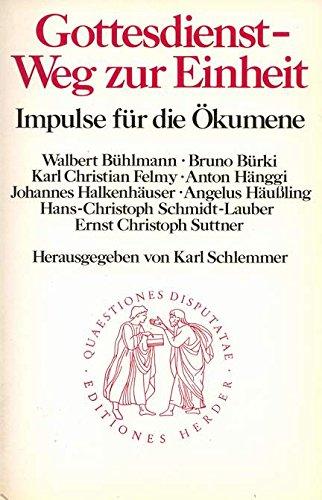 9783451021220: Gottesdienst, Weg zur Einheit: Impulse für die Ökumene (Quaestiones disputatae) (German Edition)