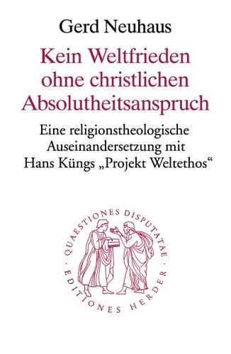 9783451021756: Kein Weltfrieden ohne christlichen Absolutheitsanspruch.