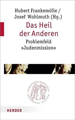 Das Heil der Anderen bei Juden und Christen: Herder Verlag GmbH