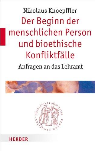 9783451022517: Der Beginn der menschlichen Person und bioethische Konfliktfälle