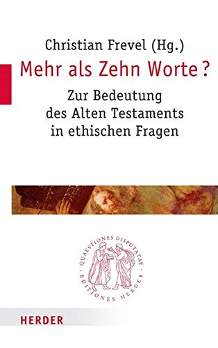 9783451022739: Mehr als Zehn Worte?: Zur Bedeutung des Alten Testamentes in ethischen Fragen
