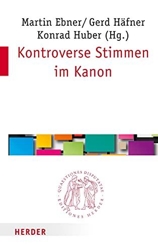 Kontroverse Stimmen im Kanon (Quaestiones Disputatae, 279)