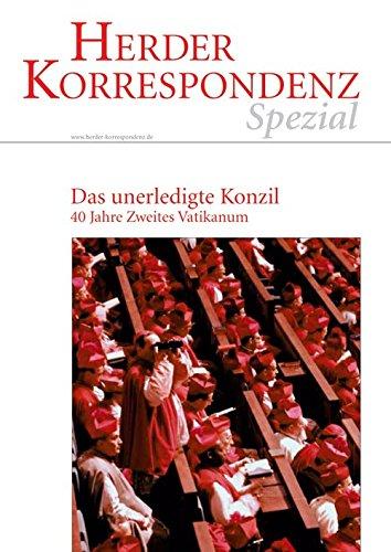 9783451027017: Das unerledigte Konzil: 40 Jahre Zweites Vatikanum
