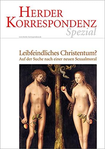 9783451027185: Leibfeindliches Christentum?: Auf der Suche nach einer neuen Sexualmoral