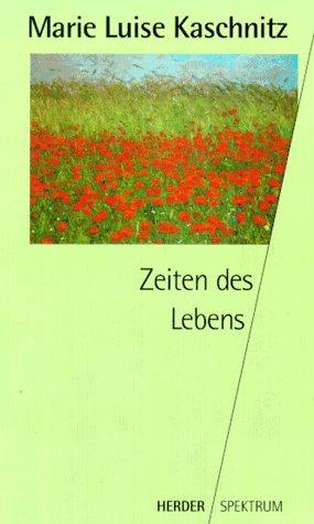 Zeiten des Lebens: Marie Luise Kaschnitz