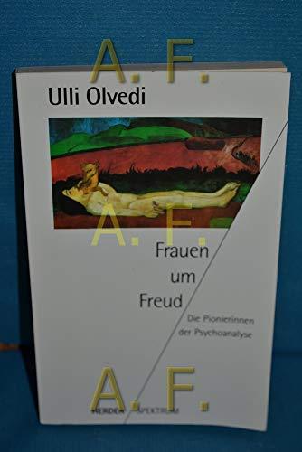 Frauen um Freud: Die Pionierinnen der Psychoanalyse (Herder Spektrum) (German Edition) - Olvedi, Ulli