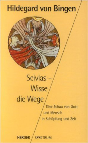 Scivias, Wisse die Wege: Hildegard von Bingen