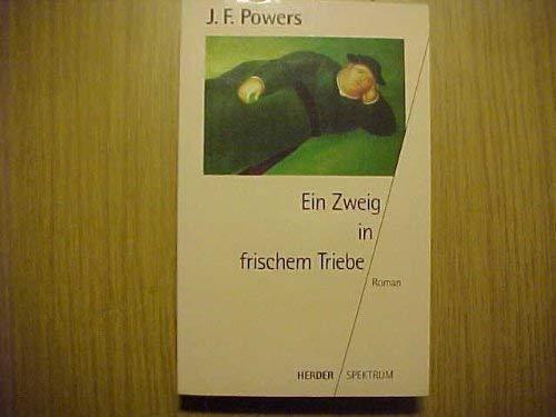Ein Zweig in frischem Triebe. Roman