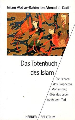 Das Totenbuch des Islam. Die Lehren des: Imam 'Abd ar-Rahim