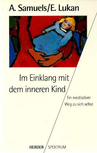 9783451044915: Im Einklang mit dem inneren Kind. Ein meditativer Weg zu sich selbst