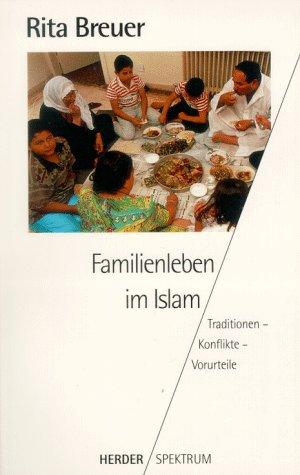 9783451045912: Familienleben im Islam. Traditionen - Konflikte - Vorurteile.