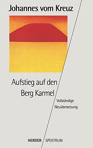 9783451048029: Aufstieg auf den Berg Karmel: Vollständige Neuübertragung. Gesammelte Werke Band 4 (German Edition)