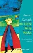 9783451048951: Der kleine König Macius: Eine Geschichte in zwei Teilen für Kinder und Erwachsene