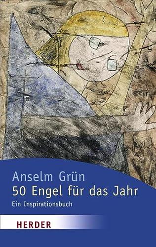 50 Engel f?r das Jahr. Ein Inspirationsbuch.: Gr?n, Anselm