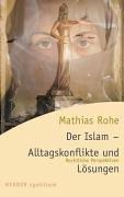 9783451049422: Der Islam: Alltagskonflikte und Lösungen : rechtliche Perspektiven (Herder Spektrum)