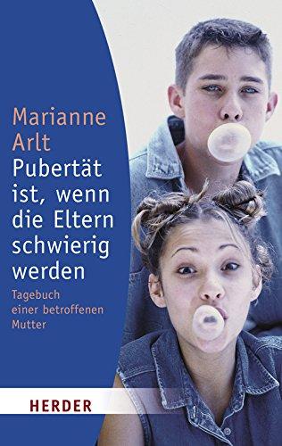9783451050770: Pubertät ist, wenn die Eltern schwierig werden: Tagebuch einer betroffenen Mutter