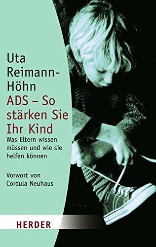 9783451050954: ADS - So stärken Sie Ihr Kind: Was Eltern wissen müssen und wie sie helfen können (German Edition)
