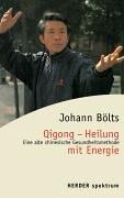 9783451051357: Qigong - Heilung mit Energie. Eine alte chinesische Gesundheitsmethode.