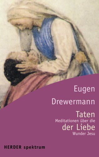 Taten der Liebe. Meditationen über die Wunder Jesu.: Drewermann, Eugen und Marz (Hrsg.):