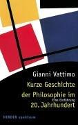 Kurze Geschichte der Philosophie im 20. Jahrhundert.: Vattimo, Gianni