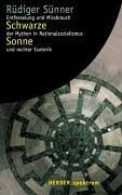 9783451052057: Schwarze Sonne. Entfesselung und Mißbrauch der Mythen in Nationalsozialismus und rechter Esoterik