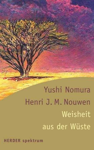 Weisheit aus der Wüste. (3451052539) by Nomura, Yushi; Nouwen, Henri J. M.
