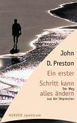 Ein erster Schritt kann alles ändern. Der Weg aus der Depression. (3451053608) by John D. Preston