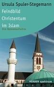 9783451054372: Feindbild Christentum im Islam
