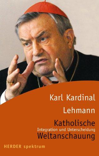 9783451055874: Katholische Weltanschauung: Integration und Unterscheidung